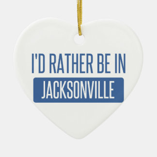 I'd rather be in Jacksonville FL Ceramic Ornament