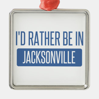 I'd rather be in Jacksonville FL Metal Ornament