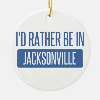 I'd rather be in Jacksonville NC Ceramic Ornament