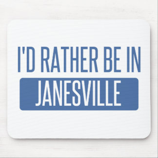 I'd rather be in Janesville Mouse Pad