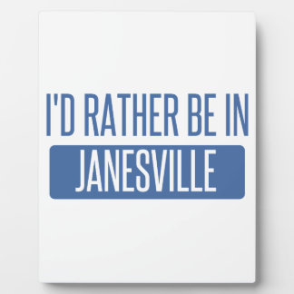I'd rather be in Janesville Plaque