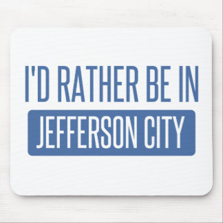 I'd rather be in Jefferson City Mouse Pad