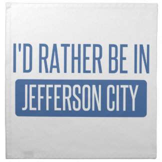 I'd rather be in Jefferson City Printed Napkins