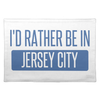 I'd rather be in Jersey City Placemat
