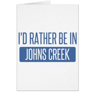 I'd rather be in Johns Creek Card