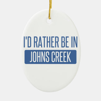 I'd rather be in Johns Creek Ceramic Oval Ornament