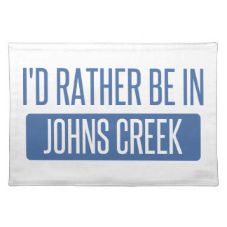 I'd rather be in Johns Creek Placemat