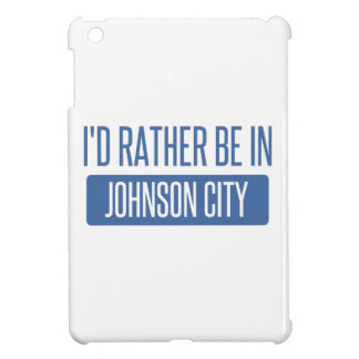 I'd rather be in Johnson City iPad Mini Cases