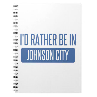 I'd rather be in Johnson City Notebooks