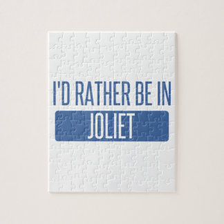 I'd rather be in Joliet Jigsaw Puzzle