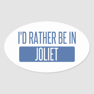 I'd rather be in Joliet Oval Sticker