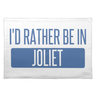 I'd rather be in Joliet Placemat