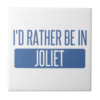 I'd rather be in Joliet Tile