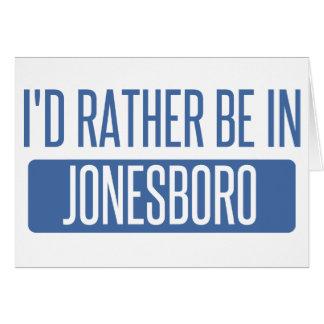 I'd rather be in Jonesboro Card