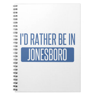 I'd rather be in Jonesboro Notebook