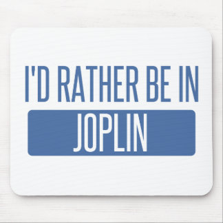I'd rather be in Joplin Mouse Pad