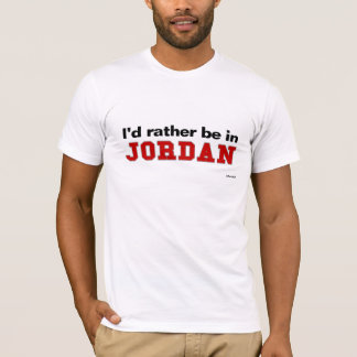 I'd Rather Be In Jordan T-Shirt