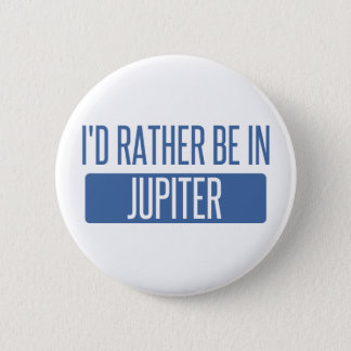 I'd rather be in Jupiter 2 Inch Round Button