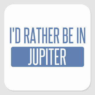 I'd rather be in Jupiter Square Sticker