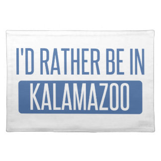 I'd rather be in Kalamazoo Placemat
