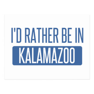 I'd rather be in Kalamazoo Postcard