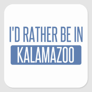 I'd rather be in Kalamazoo Square Sticker