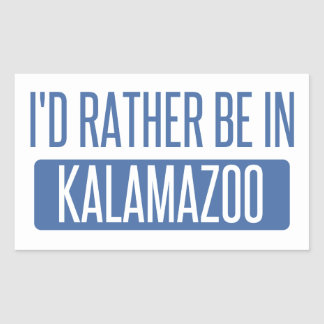 I'd rather be in Kalamazoo Sticker