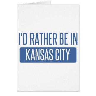 I'd rather be in Kansas City KS Card
