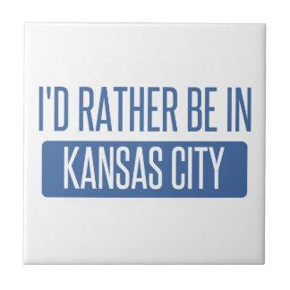 I'd rather be in Kansas City KS Ceramic Tile