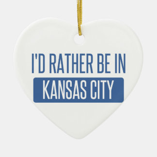 I'd rather be in Kansas City MO Ceramic Heart Ornament