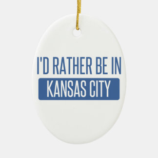 I'd rather be in Kansas City MO Ceramic Oval Ornament