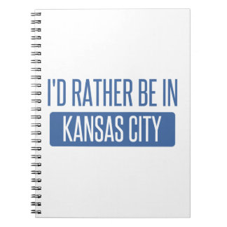 I'd rather be in Kansas City MO Notebook