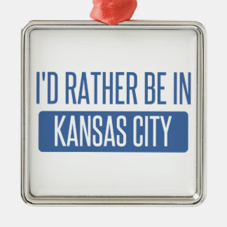 I'd rather be in Kansas City MO Silver-Colored Square Ornament