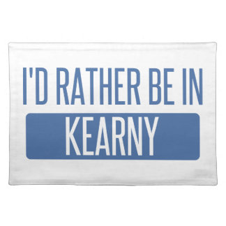 I'd rather be in Kearny Placemat
