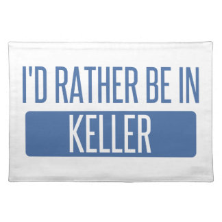I'd rather be in Keller Placemat