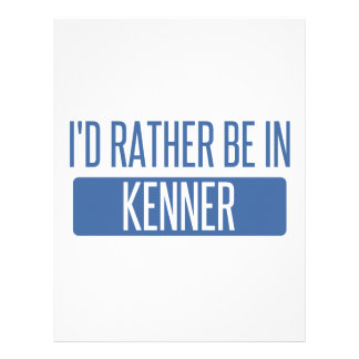 I'd rather be in Kenner Letterhead