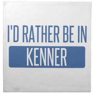 I'd rather be in Kenner Napkin