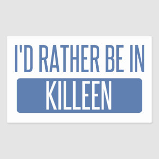 I'd rather be in Killeen