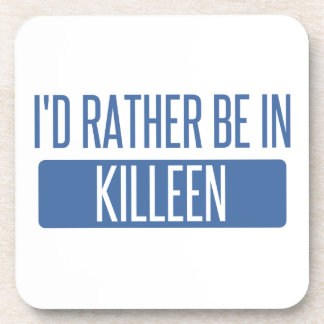 I'd rather be in Killeen Beverage Coaster