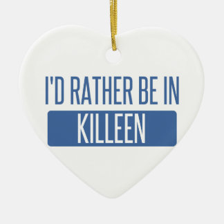 I'd rather be in Killeen Ceramic Heart Ornament
