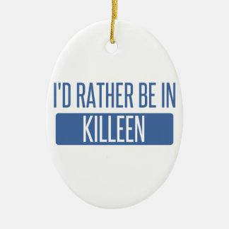 I'd rather be in Killeen Ceramic Ornament