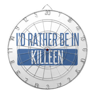I'd rather be in Killeen Dartboard