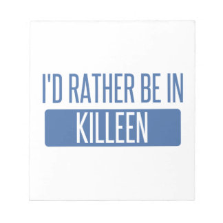 I'd rather be in Killeen Notepad
