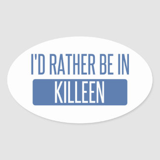 I'd rather be in Killeen Oval Sticker