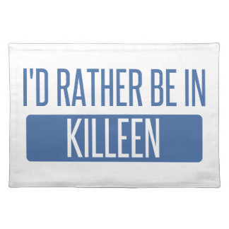 I'd rather be in Killeen Placemat