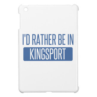 I'd rather be in Kingsport Cover For The iPad Mini