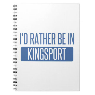 I'd rather be in Kingsport Spiral Notebook