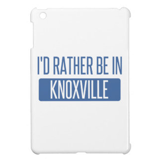 I'd rather be in Knoxville iPad Mini Covers