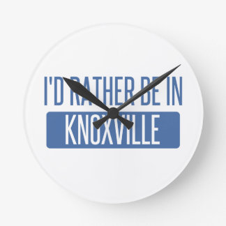 I'd rather be in Knoxville Round Clock
