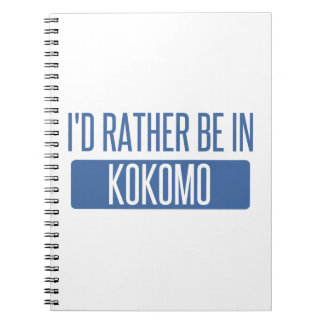 I'd rather be in Kokomo Notebooks